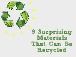 9 Surprising Materials That Can Be Recycled
